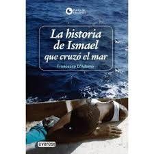 La historia de Ismael que cruzó el mar - Francesco D'Adamo