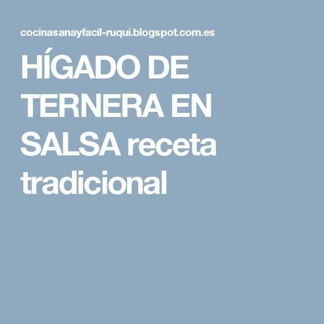 HÍGADO DE TERNERA EN SALSA receta tradicional