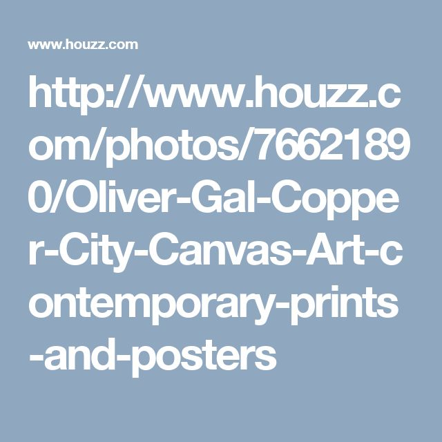 http://www.houzz.com/photos/76621890/Oliver-Gal-Copper-City-Canvas-Art-contemporary-prints-and-posters