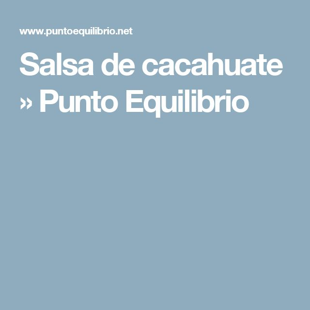 Salsa de cacahuate » Punto Equilibrio