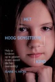Het hoog sensitieve kind - Elaine N. Aron