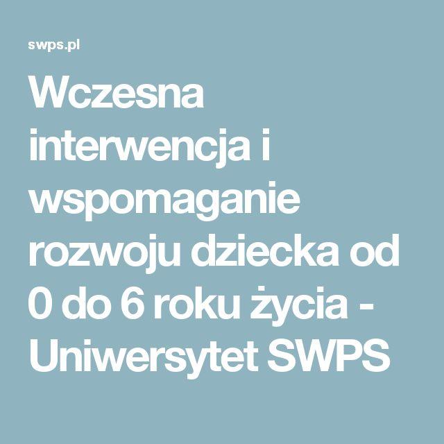 Wczesna interwencja i wspomaganie rozwoju dziecka od 0 do 6 roku życia - Uniwersytet SWPS