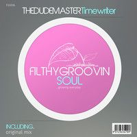 FGS036 - 1 - The Dudemaster - Timewriter (Original Mix) Clip by Filthy Groovin MusicGroup on SoundCloud
