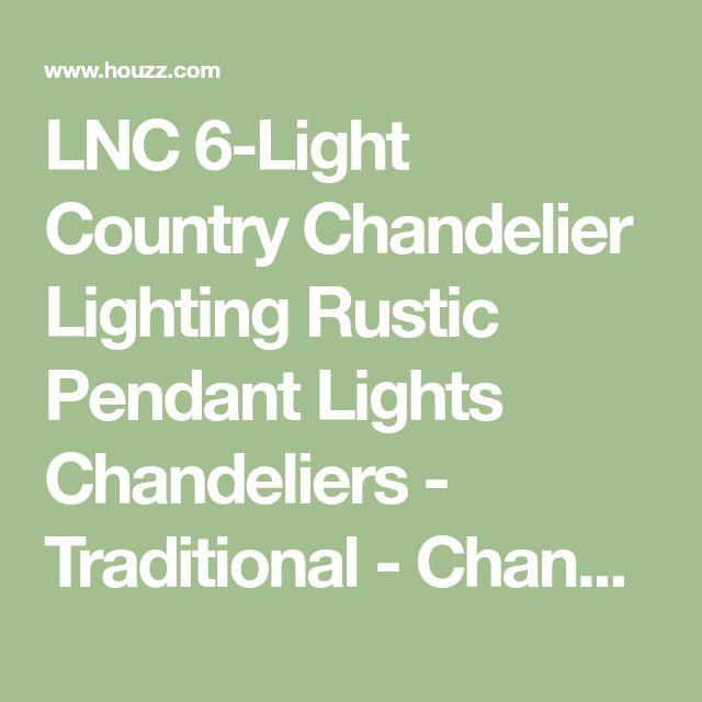 LNC 6-Light Country Chandelier Lighting Rustic Pendant Lights Chandeliers - Traditional - Chandeliers - by LNC Lighting