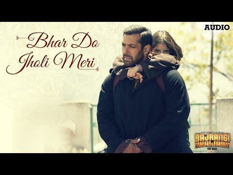 'Bhar Do Jholi Meri' Full AUDIO Song - Adnan Sami | Bajrangi Bhaijaan | Salman Khan - YouTube
