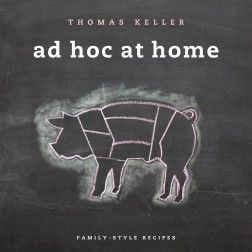 Thomas Keller - Ad Hoc At Home