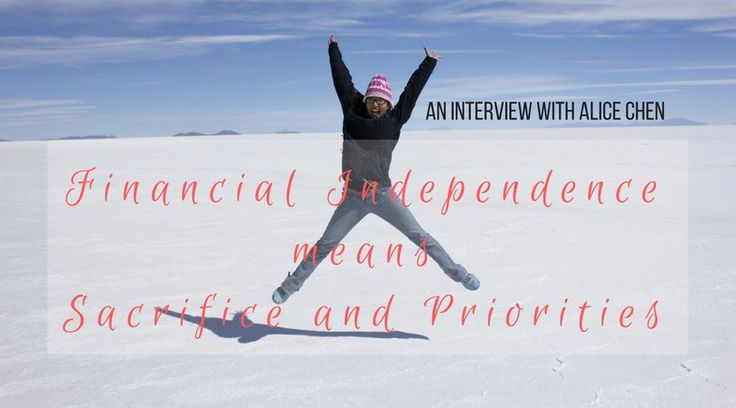 Financial Independence means Sacrifice and Priorities: An Interview with Alice Chen