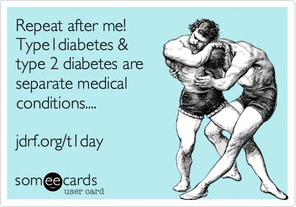 Repeat after me! Type1diabetes & type 2 diabetes are separate medical conditions.... jdrf.org/t1day.