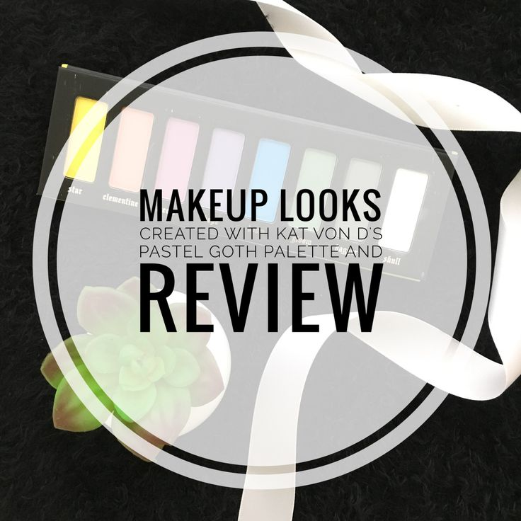 Makeup Looks Created with Kat Von D's Pastel Goth and Review | Product Reviewer NW