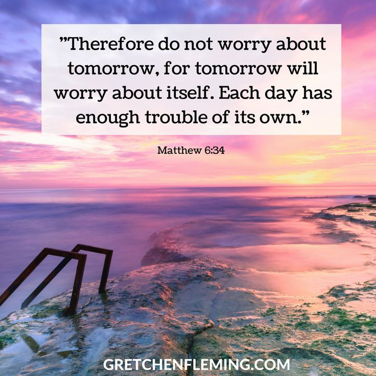 How to Leave Tomorrow to Take Care of Itself. #worry #fear #anxiety #tomorrow