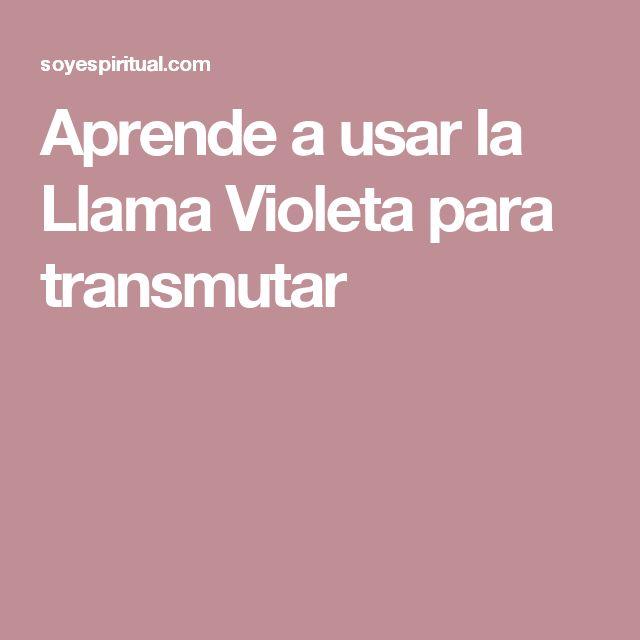 Aprende a usar la Llama Violeta para transmutar