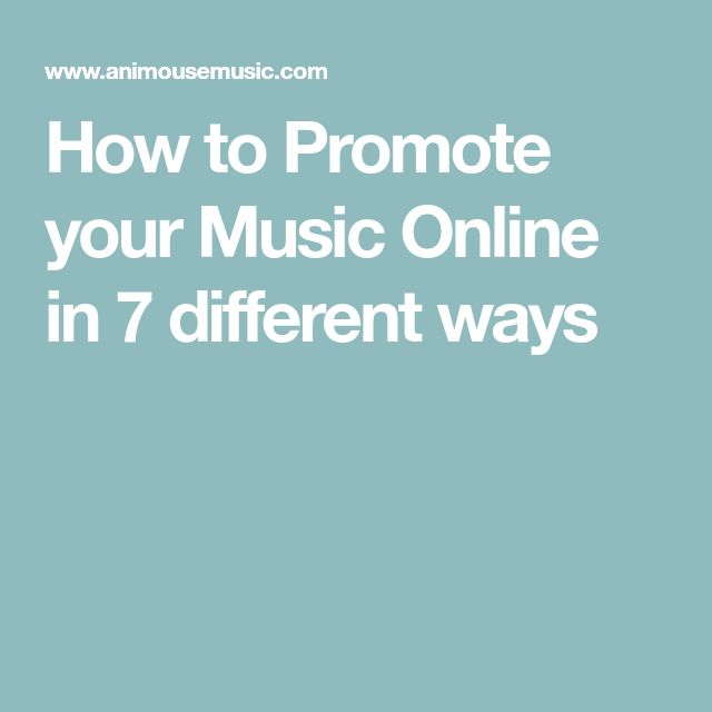 How to Promote your Music Online in 7 different ways