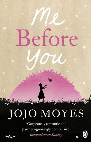 Me Before You by Jojo Moyes My Rating: 3 out of 5 stars (Yeah, my 40 is not going to happen due to a severe case of Sidetrack-itis these last 6 months)