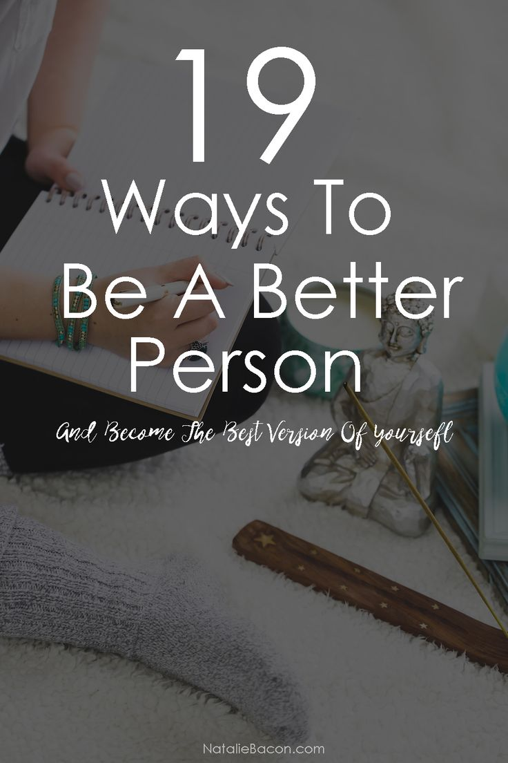 19 Ways To Be A Better Person | Natalie Bacon