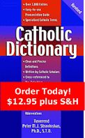 FREE online Catholic Dictionary -- find words in alphabetical order, search for a word.