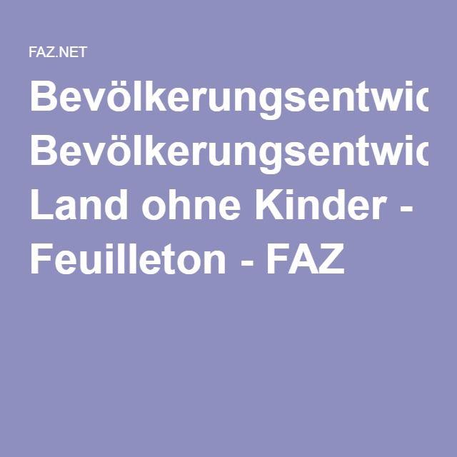 Bevölkerungsentwicklung: Land ohne Kinder - Feuilleton - FAZ