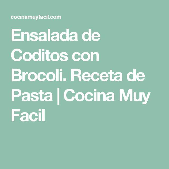 Ensalada de Coditos con Brocoli. Receta de Pasta | Cocina Muy Facil