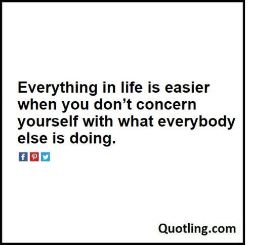 Everything In Life Is Easier When You Donu0027t Concern U2013 Life Lesson Quote