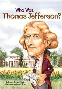 Who Was Thomas Jefferson? by Dennis Brindell Fradin (American History/Biography pick)