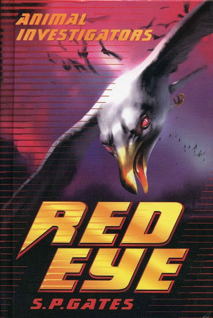 """2013 """"Red Eye"""" published in UK and America by Usborne (one of the Animal Investigator"""" series)"""