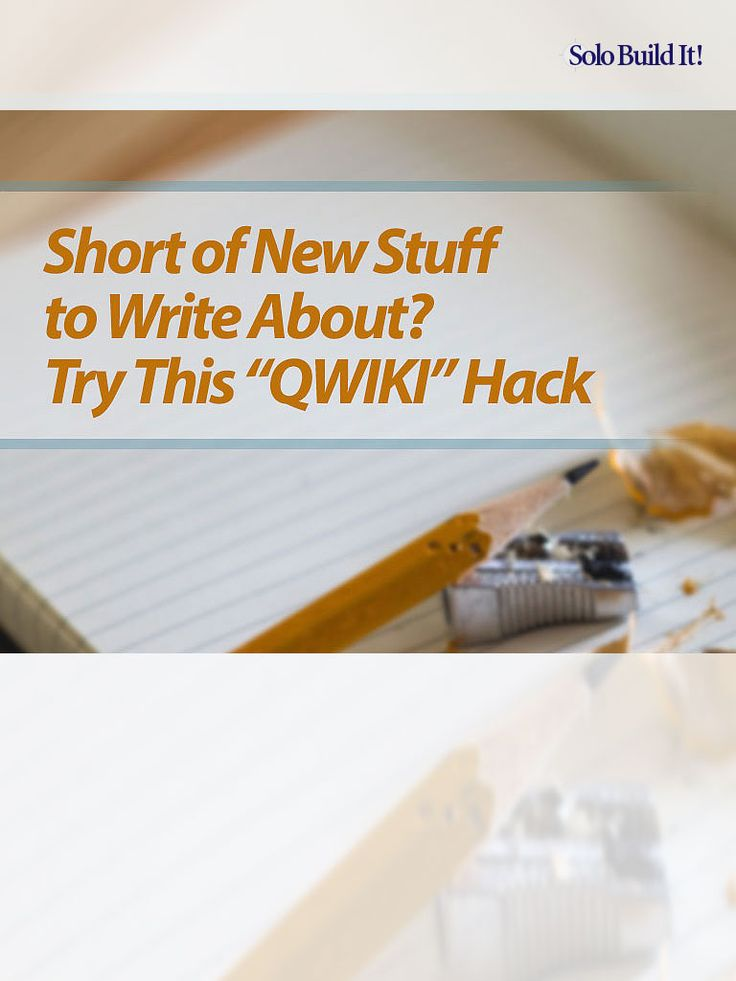 "Out of Ideas on What to Write About? Try This ""QWIKI"" Hack! #BlogTips #ContentMarketing #BlogPosts #WritingTips"