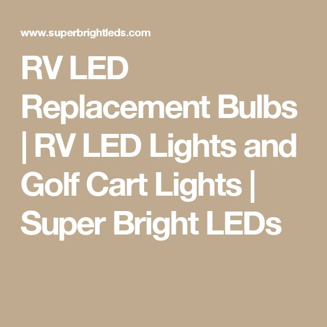 RV LED Replacement Bulbs | RV LED Lights and Golf Cart Lights | Super Bright LEDs