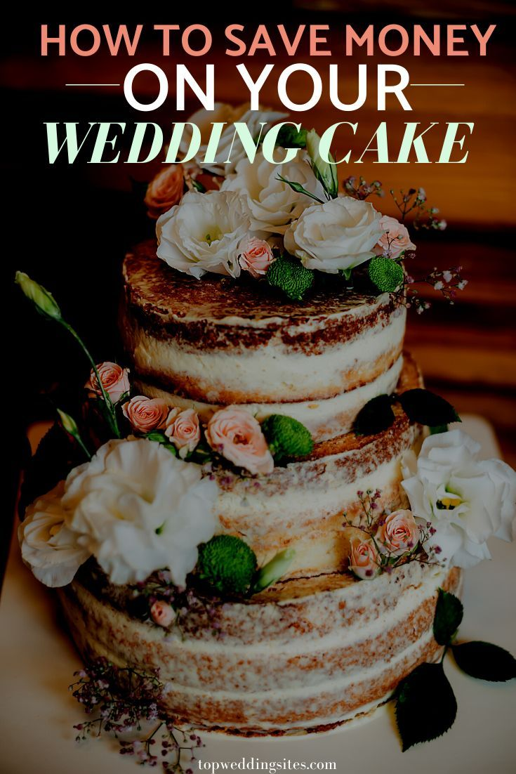 Wedding Cakes Aren T Cheap So Be Smart Follow These Steps To Save Some Money Topweddingsites Com Cheap Wedding Cakes Wedding Cake Prices Wedding Cakes
