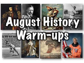 This FREE 63 slide PowerPoint  contains a warmup question for each day in the month of August as well as brief descriptions of major events that happened on each day. The questions are matching and consist of four or five parts each. Most questions are somewhat difficult - in my seventh and eighth grade classes I typically have three or four kids get all of them right on any given day.