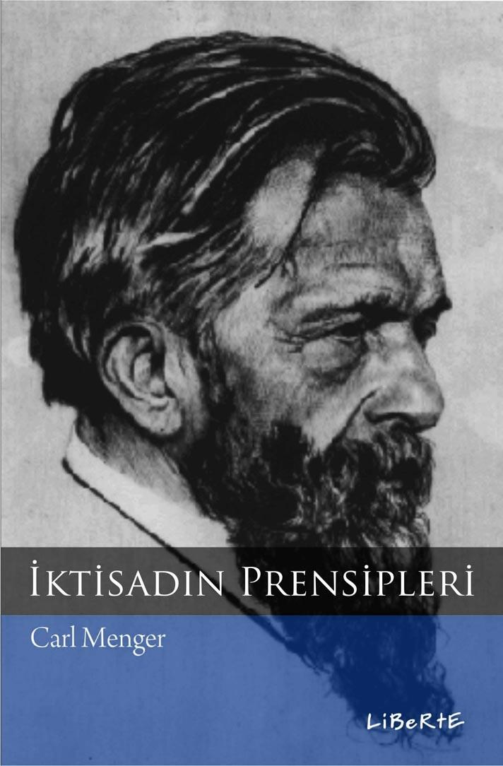 İktisadın Prensipleri | Carl Menger | Çeviren:A. Kemal Çelebi | ISBN: 978-975-6201-46-6 | Ebat: 16x24 cm | 313 Sayfa