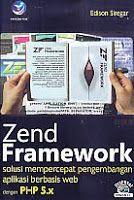 AJIBAYUSTORE  Judul Buku : Zend Framework – Solusi Mempercepat Pengembangan Aplikasi Berbasis WEB dengan PHP 5.x Disertai Original CD Pengarang : Edison Siregar Penerbit : ANDI