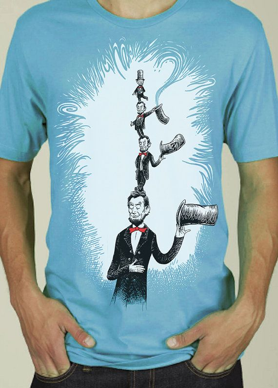 Love this dr seuss shirt parody abe in the hat men 39 s for T shirt printing lincoln