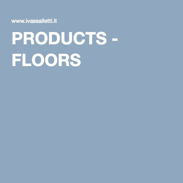 PRODUCTS - FLOORS