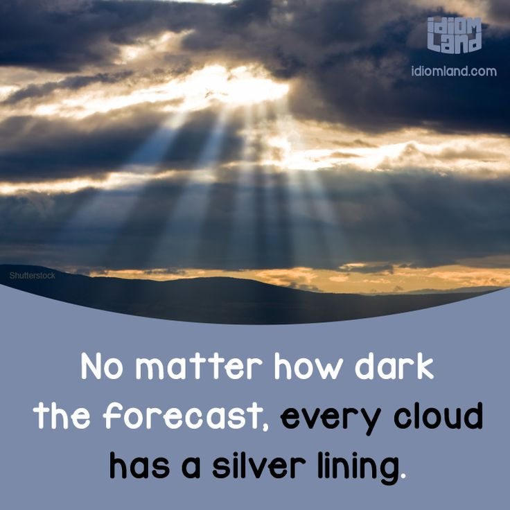 "GoEnglish.com Idioms = ""Every Cloud Has A Silver Lining"