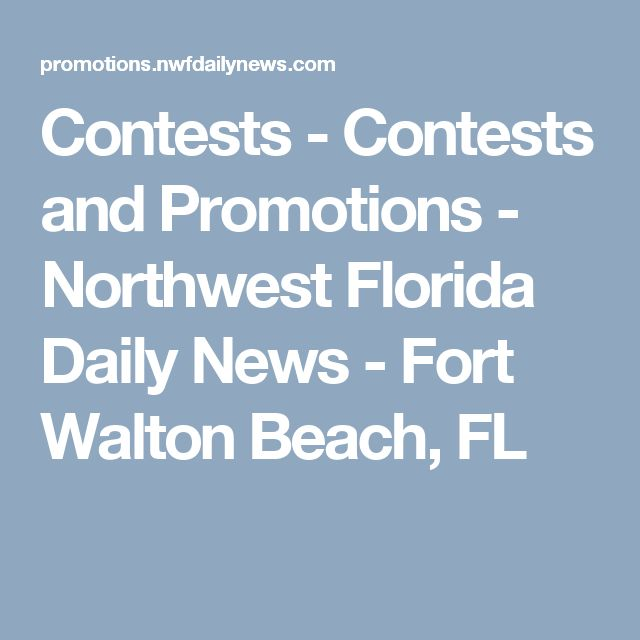 Contests - Contests and Promotions - Northwest Florida Daily News - Fort Walton Beach, FL