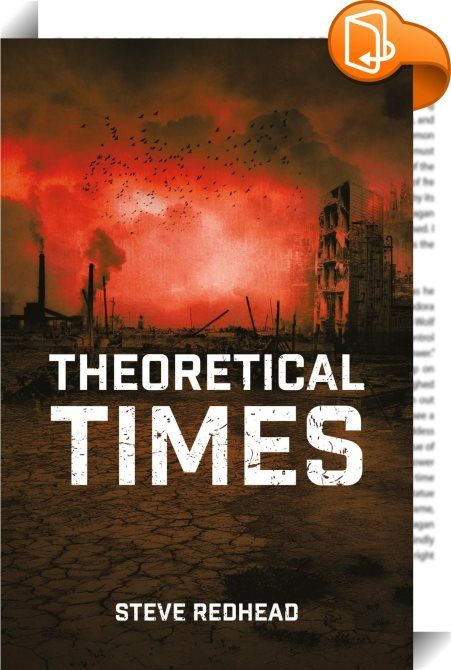Theoretical Times    :  Innbsp;Theoretical Times, Steve Redhead describes the post-crash economic, environmental, political and cultural condition we live in today. As the rise of the international right - Donald Trump, Brexit, Marine Le Pen - swarms the globe, a new global battle within the right is developing: the globalists and neo-liberals versus the economic nationalists and protectionists. What then are the prospects for a resurrected theoretical politics of the left?Theoretical ...