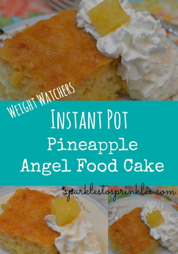 The delicious Weight Watchers Pineapple Angel Food Cake recipe with just 7 Freestyle SmartPoints and conveniently made in your INSTANT POT! Pin for Later! #instantpot #weightwatchers #pineapple