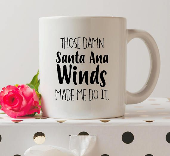 Santa Ana Winds Mug  Crazy Ex-Girlfriend Mugs  Funny Mugs