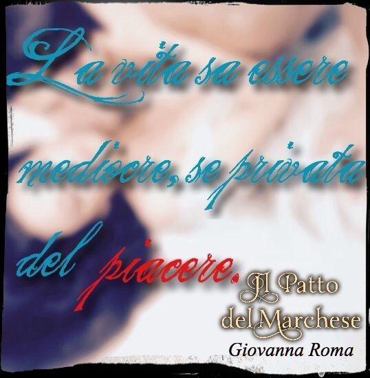 """""""La vita sa essere mediocre se privata del piacere.""""© #IlPattoDelMarchese - Giovanna Roma #Regency #LordRussell"""
