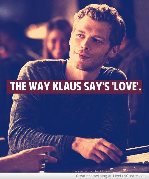 Klaus Mikaelson Quotes: 17 Best Ideas About The Original Vampires On Pinterest