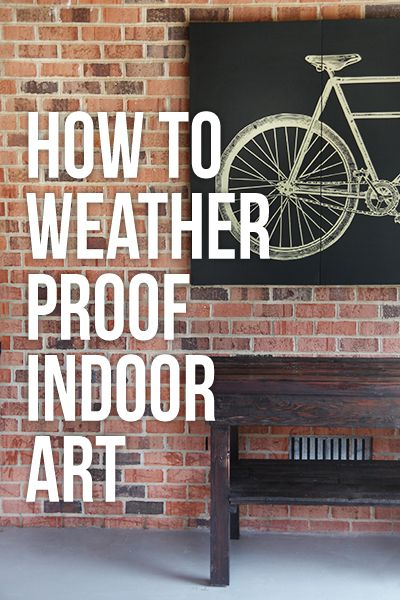 How to Weather-Proof Indoor Art for Outdoor Use by 7thhouseontheleft.  Thompson's WaterSeal, a tarp and a 1 gallon multi purpose sprayer. Then seal back with liquid nail and Tyvek. See post for securing to outside wall.