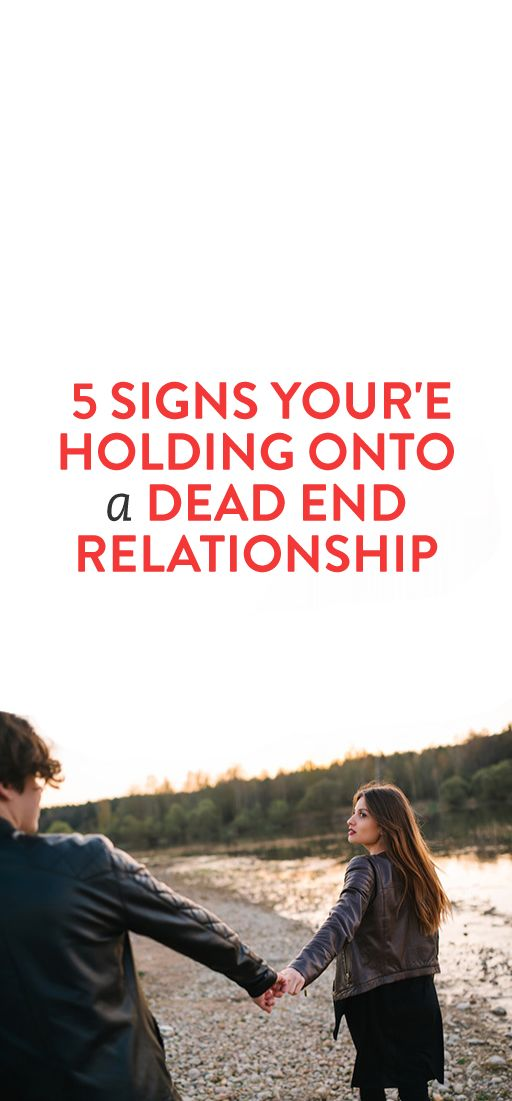 5 Signs Your'e Holding Onto A Dead End Relationship #Love #Relationships #Romance