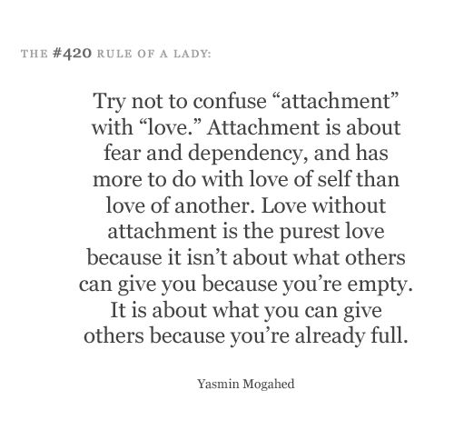 don't confuse attachment with love.: Quotes, Yasmin Mogah, True Love, Sliding Rules, Truths, So True, Slipstick, Confused Attachment, Living