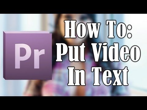 Adobe Premiere Pro Tutorial: Video In Text Effect - YouTube