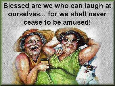 Laugh at our selves....