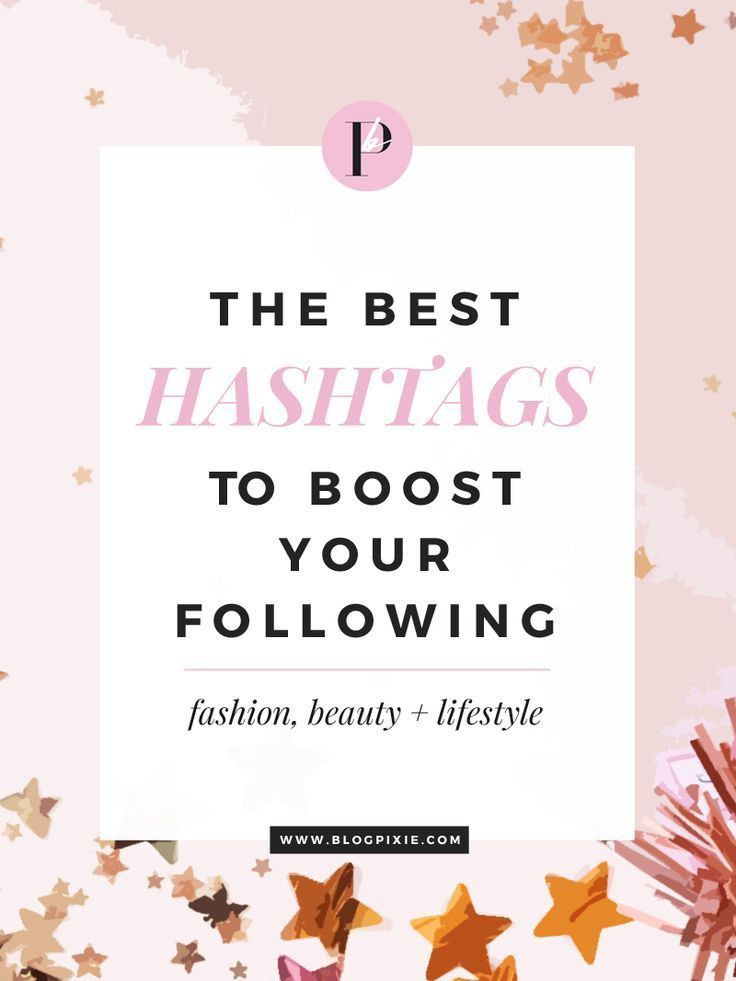 Best Hashtags To Boost Your Instagram Followers || For fashion, beauty + lifestyle bloggers - http://www.blogpixie.com