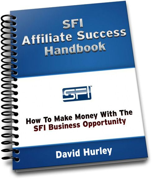 SFI AFFILIATE SUCCESS HANDBOOK: How To Make Money With The SFI Business Opportunity