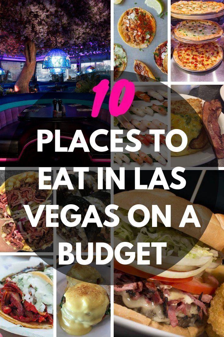 The 10 Best Places To Eat In Las Vegas On A Budget Las Vegas Vacation Las Vegas Trip Planning Las Vegas Food