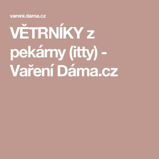 VĚTRNÍKY z pekárny (itty) - Vaření Dáma.cz