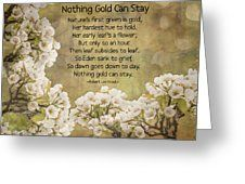 Nothing Gold Can Stay Greeting Card