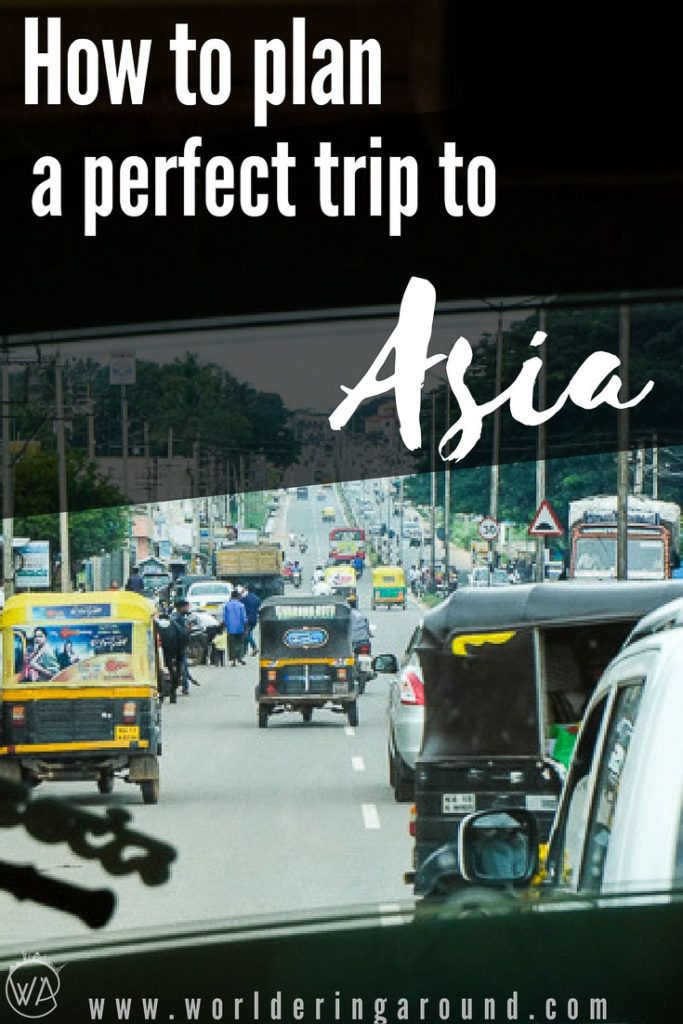 How to plan a perfect trip to Asia. Backpacking in Asia first timer's guide. Asia itinerary. Travel tips for planning a trip to Asia. Ultimate guide to travelling Southeast Asia. How to plan trip to Thailand, Vietnam, Indonesia, India, Cambodia. Travels in Asia. Asia travel tips, adventure, Bangkok Thailand, Hong Kong | Worldering around #asia #travel #traveltips #plannning #travelblog